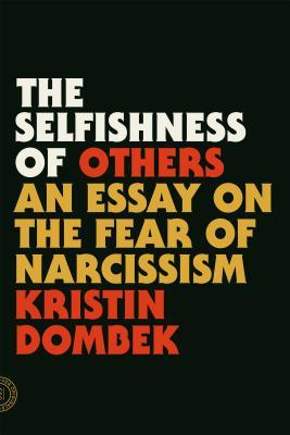The Selfishness of Others: An Essay on the Fear of Narcissism