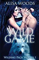 Wild Game (Wilding Pack Wolves #1)