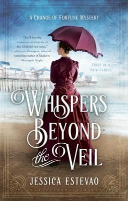 Whispers Beyond the Veil (A Change of Fortune Mystery, #1)