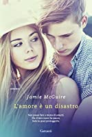 L'amore è un disastro (Uno splendido disastro #2.6)