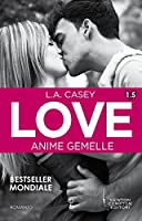 Love: Anime gemelle (Slater Brothers, #1.5)