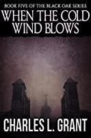 Black Oak 5: When the Cold Wind Blows
