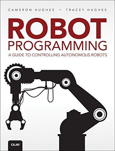 Robot Programming - A Guide to Controlling Autonomous Robots