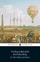 The Penguin Book of the British Short Story,Volume 1: From Daniel Defoe to John Buchan