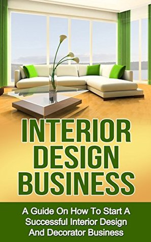 Interior Design Business A Guide On