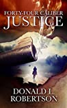 Forty-Four Caliber Justice (Justice #1)