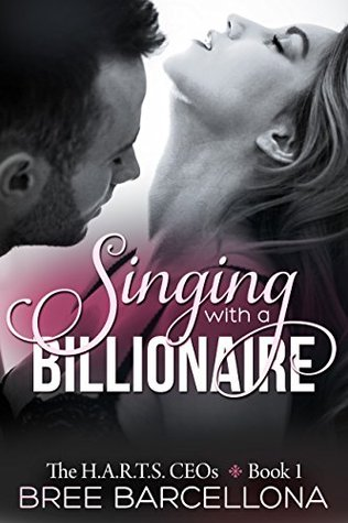 Singing with a Billionaire (The H.A.R.T.S CEOs, #1)