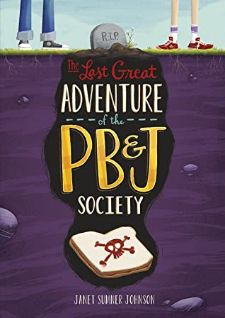 The Last Great Adventure of the PB&J Society by Janet Sumner Johnson