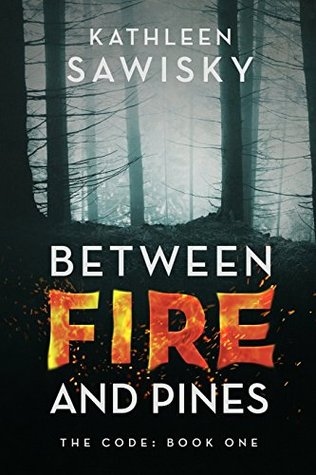 Between Fire and Pines (The Code, #1)