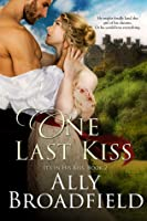 One Last Kiss (It's In His Kiss #2)
