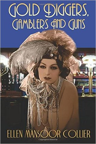 Gold Diggers, Gamblers and Guns