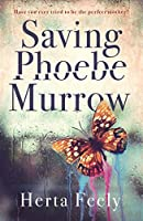 Saving Phoebe Murrow: Have you ever tried to be the perfect mother?