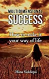 Multidimensional Success: How to Make it Your Way of Life