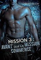 Avant que la mission commence ( tome #2.5)