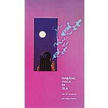 Habang Wala Pa Sila: Mga Tula ng Pag-ibig by Juan Miguel Severo