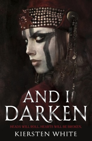 And I Darken (The Conqueror's Saga, #1)