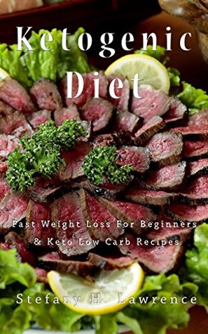 Ketogenic diet: Fast weight loss tips for beginners and keto low carb recipes (FREE Ebook to download inside)
