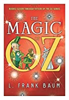 The Magic of Oz: Books Eleven Through Fifteen of the Oz Series