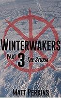 Wintewakers Part 3: The Storm (Winterwakers)