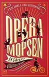 Operamopsen - en sällsam kärlekshistoria by Disa Åberg