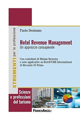 Hotel Revenue Management  Un approccio consapevole: Un