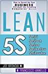 LEAN: Lean Tools - 5S (Lean, Lean Manufacturing, Lean Six Sigma, Lean 5S, Lean StartUp, Lean Enterprise) (LEAN BIBLE Book 3)