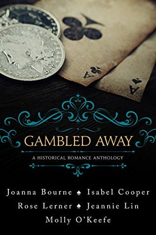 Gambled Away: A Historical Romance Anthology