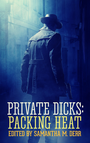 Private Dicks by Samantha M. Derr