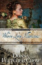 Where Love Illumines by Donna Fletcher Crow