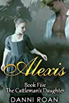 Alexis (The Cattleman's Daughters #5)