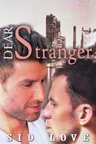 Dear Stranger Sid Love