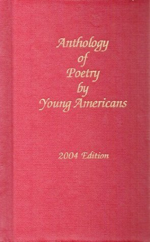 Anthology of Poetry By Young Americans 2004