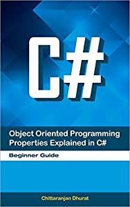Object Oriented Programming Properties Explained in C#: Beginner Guide