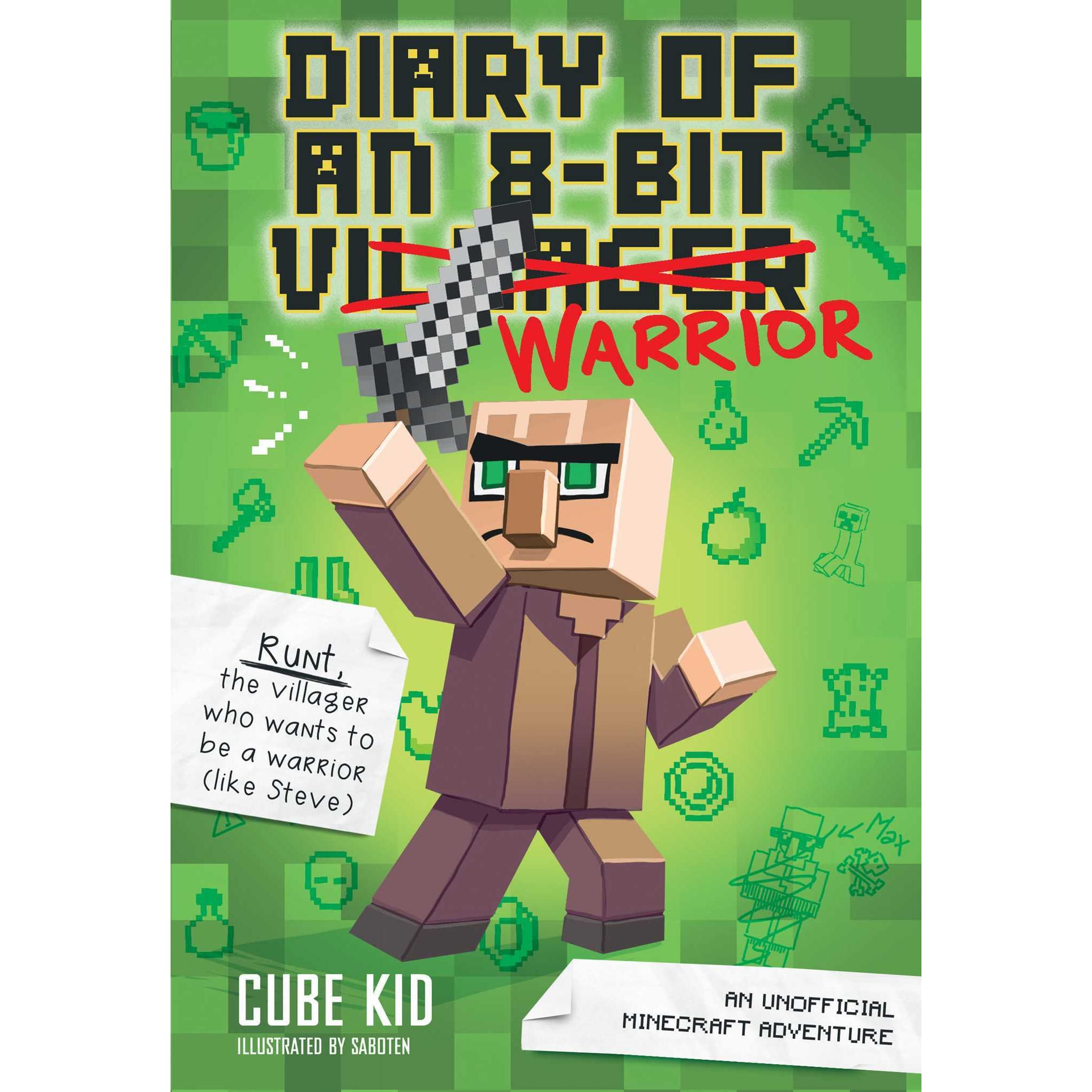 Diary of an 8-Bit Warrior: An Unofficial Minecraft Adventure by Cube Kid