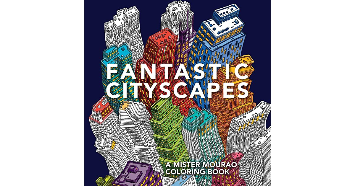 Fantastic Cityscapes A Mister Mourao Coloring Book By