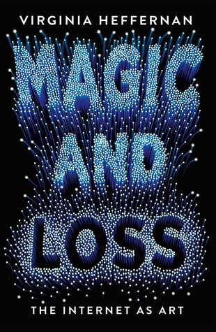 Magic and Loss by Virginia Heffernan
