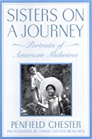 Sisters on a Journey: Portraits of American Midwives