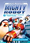 Ricky Ricotta's Mighty Robot vs. the Unpleasant Penguins from Pluto (Ricky Ricotta's Mighty Robot #9) (Library Edition)