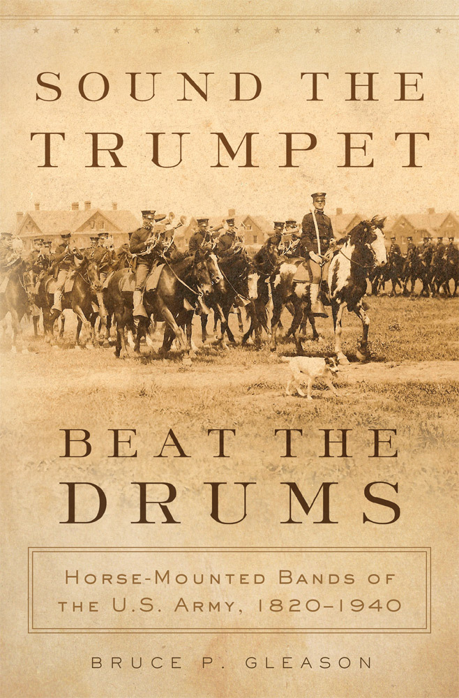 Sound the Trumpet, Beat the Drums - Horse-Mounted Bands of the U