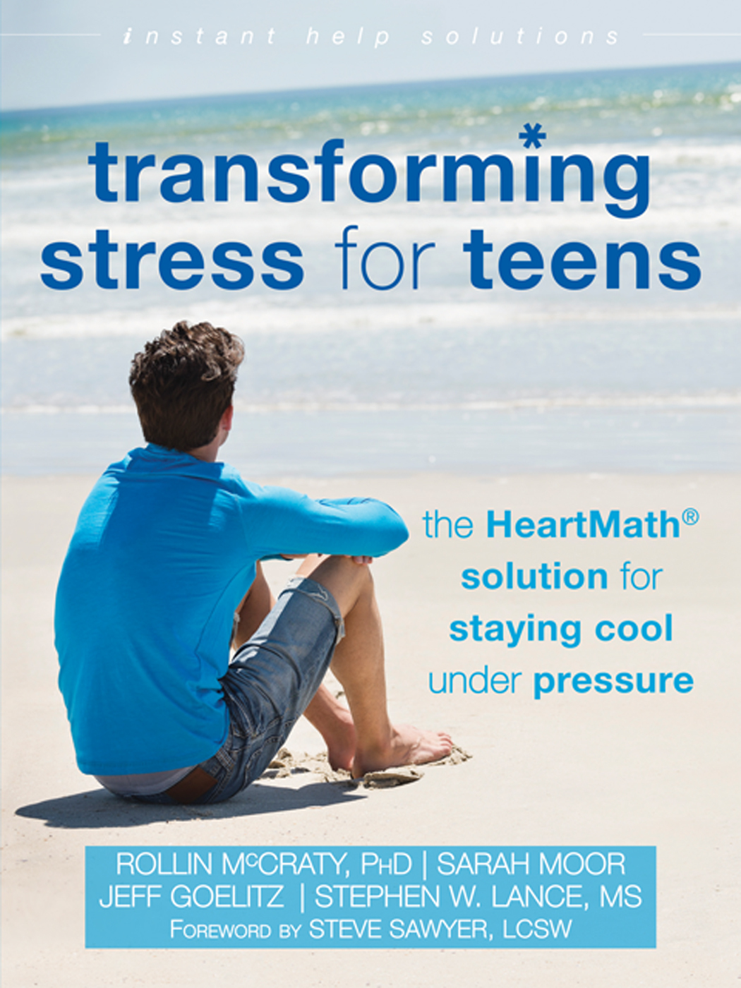 Book cover Transforming-Stress-for-Teens-The-HeartMath-Solution-for-Staying-Cool-Under-Pressure