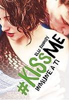 Inmune a ti (#Kiss Me, 3)