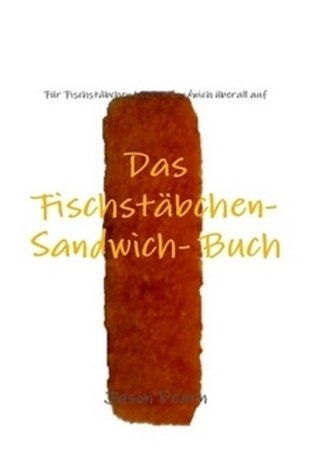 Das Fischstäbchen- Sandwich- Buch