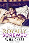 Royally Screwed by Emma Chase