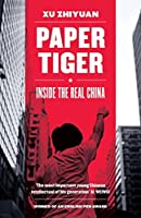 Paper Tiger: Inside the Real China