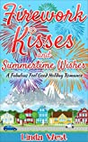 Firework Kisses and Summertime Wishes by Linda West