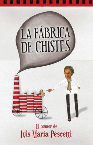 La fábrica de chistes by Luis María Pescetti