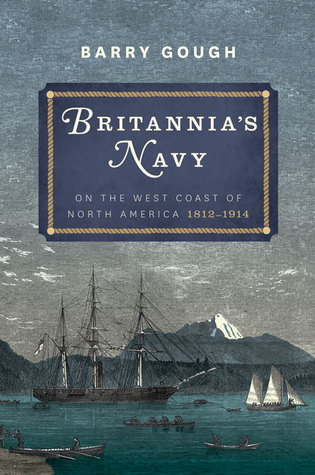Britannia's Navy on the West Coast of North America, 1812-1914