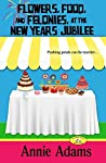Flowers, Food, and Felonies at the New Year's Jubilee (Flower Shop Mystery #3.5)