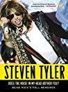 Steven Tyler - Does The Noise In My Head Bother You: Meine Rock'N Roll Memoiren