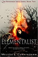 The Elementalist (The Ransomed Soul, #2)